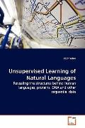 Unsupervised Learning of Natural Languages: Revealing the structures behind human languages,...