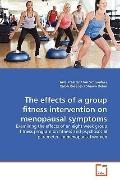The effects of a group fitness intervention on  menopausal symptoms: Examining the effects o...