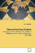 Deconstructing Empire: Concepts of Order and Justice in the British  Withdrawals from India ...