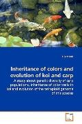 Inheritance of colors and evolution of koi and carp: A study about genetic diversity of carp...