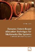 Dynamic Extent-Based Allocation Technique for Multimedia File Systems: A Memory Allocator's ...