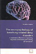 The neuropsychology of breathing-related sleep  disorders: Is treatment effective in improvi...