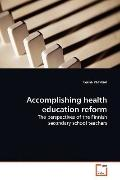 Accomplishing health education reform: The perspectives of the Finnish secondary school  tea...