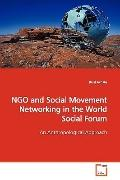 NGO and Social Movement Networking in the World  Social Forum: An Anthropological Approach