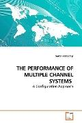 THE PERFORMANCE OF MULTIPLE CHANNEL SYSTEMS: A Configuration Approach