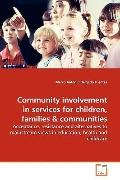 Community involvement in services for children, families: Acceptance, resistance and alterna...