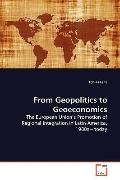 From Geopolitics to Geoeconomics: The European Union?s Promotion of Regional Integration in ...
