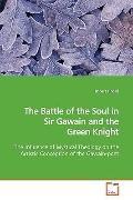 The Battle of the Soul in Sir Gawain and the Green Knight: The Influence of Mystical Theolog...