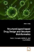 Structure/Ligand-based Drug Design and Structure  Bioinformatics: Basics, Concepts, Methods,...