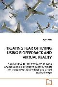 TREATING FEAR OF FLYING USING BIOFEEDBACK AND VIRTUAL REALITY: A clinical trial for the trea...