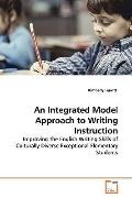 An Integrated Model Approach to Writing Instruction: Improving the English Writing Skills of...