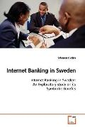 Internet Banking in Sweden: Internet Banking in Sweden: An Exploratory study on its Symbioti...