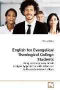 English for Evangelical Theological College Students: Using Contemporary Needs Analysis Appr...
