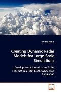 Creating Dynamic Radar Models for Large-Scale Simulations: Development of an Airborne Radar ...