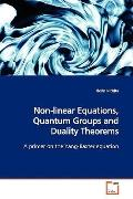 Non-linear Equations, Quantum Groups and Duality Theorems: A primer on the Yang-Baxter equation