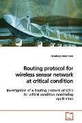 Routing protocol for wireless sensor network at critical condition: Investigation of a Routi...