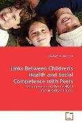 Links Between Children's Health and Social  Competence with Peers: A Comparison of Chronical...