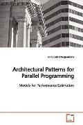 Architectural Patterns for Parallel Programming: Models for Performance Estimation