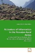 Activators of Information in the Peruvian Rural Andes: A Grounded Theory Analysis of the Dis...