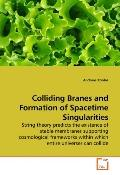 Colliding Branes and Formation of Spacetime Singularities: String theory predicts the existe...