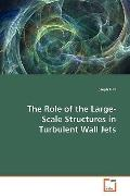 The Role of the Large-Scale Structures in Turbulent Wall Jets