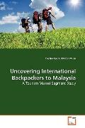 Uncovering International Backpackers to Malaysia: A Tourism Market Segment Study