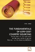 THE FUNDAMENTALS OF LOW-COST COUNTRY SOURCING: An introduction for companies on the verge of...
