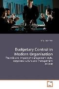Budgetary Control in Modern Organisation: The role and impact of management style, corporate...