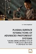 PLASMA-SURFACE INTERACTIONS OF ADVANCED PHOTORESIST SYSTEMS