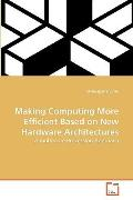 Making Computing More Efficient Based on New Hardware Architectures