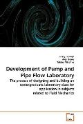 Development of Pump and Pipe Flow Laboratory: The process of designing and building an under...