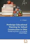 Predesign Educational Planning for School Construction in Ohio: The Building Blocks for Succ...