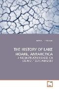 THE HISTORY OF LAKE HOARE, ANTARCTICA: A RECONSTRUCTION BASED ON SEDIMENT CORE ANALYSES