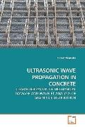 ULTRASONIC WAVE PROPAGATION IN CONCRETE: CHARACTERIZATION OF MECHANICAL DAMAGE AND WAVELET A...