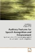 Auditory Features for Speech Recognition and Enhancement: Psychoacoustics of human hearing a...