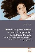 Patient compliance levels attained in supportive periodontal therapy: A five-year period of ...