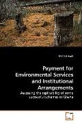 Payment for Environmental Services and Institutional Arrangements: Assessing the replicabili...