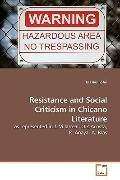 Resistance and Social Criticism in Chicano Literature: as represented in J. Villarreal, O.Z....
