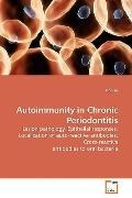 Autoimmunity in Chronic Periodontitis: Lesion pathology, Epithelial responses, Localization ...