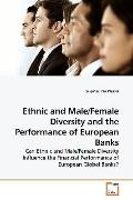 Ethnic and Male/Female Diversity and the Performance of European Banks: Can Ethnic and Male/...