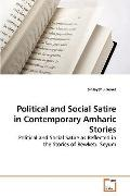 Political and Social Satire in Contemporary Amharic Stories: Political and Social Satire as ...