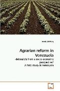 Agrarian reform in Venezuela: -defensible from a socio-economic perspective? A field study i...