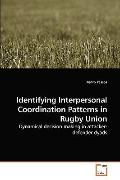 Identifying Interpersonal Coordination Patterns in Rugby Union: Dynamical decision making in...