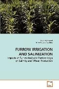 FURROW IRRIGATION AND SALINIZATION: Impacts of Furrow-bed and Furrow-ridge on Salinity and W...