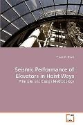 Seismic Performance of Elevators in Hoist Ways: Principles and Design Methodology