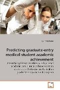 Predicting graduate-entry medical student academic achievement: Identifying latent variables...