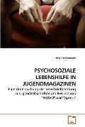 PSYCHOSOZIALE LEBENSHILFE IN JUGENDMAGAZINEN: Eine Untersuchung der Leserbriefberatung in Ju...
