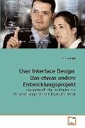 User Interface Design  Das etwas andere Entwicklungsprojekt (German Edition)