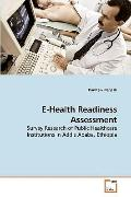 E-Health Readiness Assessment: Survey Research of Public Healthcare Institutions in Addis Ab...