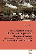 Risk Assessments of Dioxins: A Comparative Literature Review: Master's thesis on the variety...